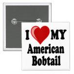 I Love (Heart) My American Bobtail Cat Pinback Button