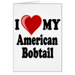 I Love (Heart) My American Bobtail Cat Greeting Cards