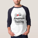 I Love (Heart) My American Bulldog T-Shirt