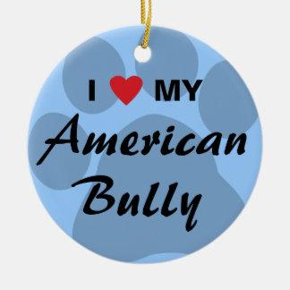 I Love (Heart) My American Bully Ceramic Ornament