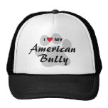 I Love (Heart) My American Bully Hat