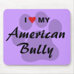 I Love (Heart) My American Bully Mouse Pad
