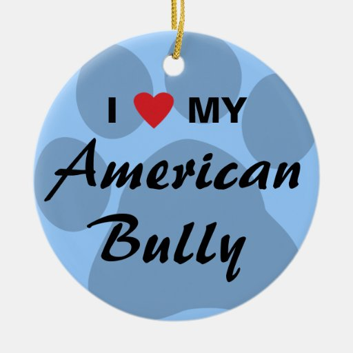 I Love (Heart) My American Bully Christmas Ornament