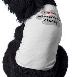 I Love (Heart) My American Bully Pet T-shirt