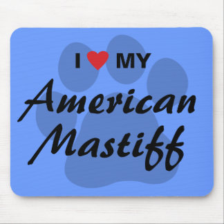 I Love (Heart) My American Mastiff Mouse Pad