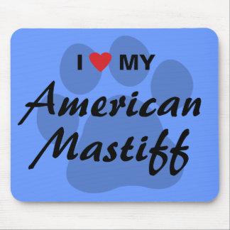I Love (Heart) My American Mastiff Mouse Pad