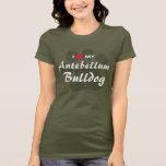 I Love (Heart) My Antebellum Bulldog T-Shirt