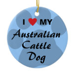 I Love (Heart) My Australian Cattle Dog Ceramic Ornament