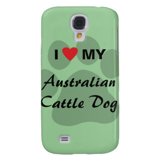 I Love (Heart) My Australian Cattle Dog Galaxy S4 Cover