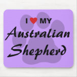 I Love (Heart) My Australian Shepherd Mouse Pad