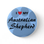 I Love (Heart) My Australian Shepherd Pinback Button