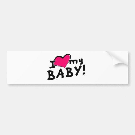 I love (heart) my baby! (boy or girl) car bumper sticker