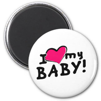 I love (heart) my baby! (boy or girl) magnets
