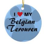 I Love (Heart) My Belgian Tervuren Ceramic Ornament