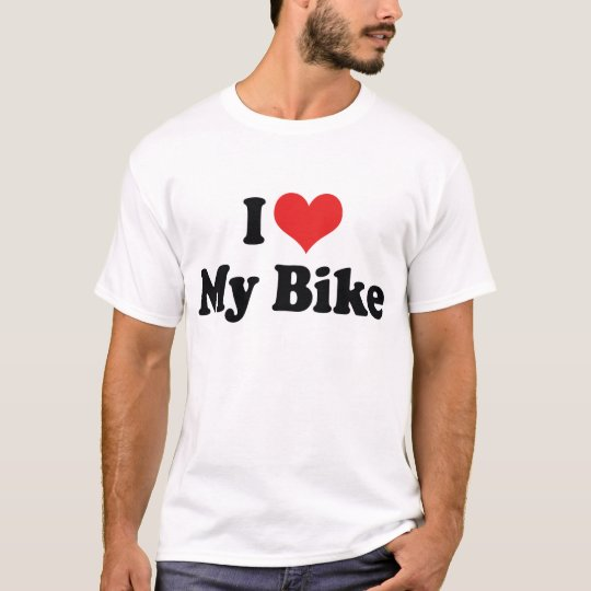 I Love Heart My Bike - Bicycle Motorcycle Lover T-Shirt