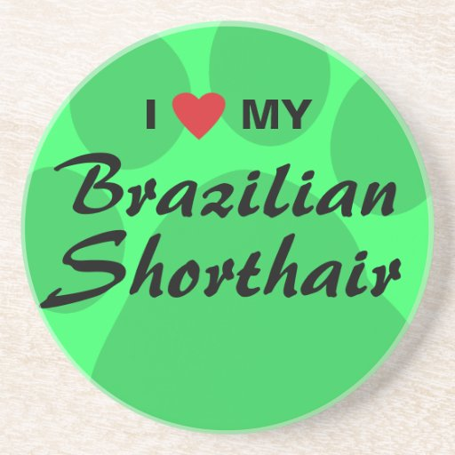 I Love (Heart) My Brazilian Shorthair Drink Coasters