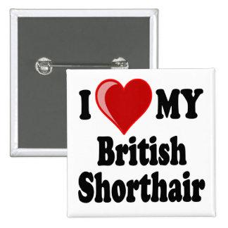 I Love (Heart) My British Shorthair Cat Pinback Button