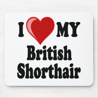 I Love (Heart) My British Shorthair Cat Mouse Mats