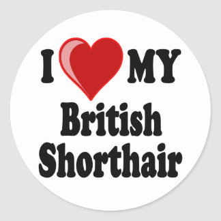 I Love (Heart) My British Shorthair Cat Round Sticker