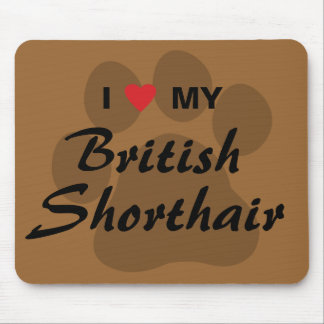 I Love (Heart) My British Shorthair Mouse Pads