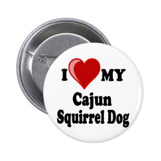 I Love (Heart) My Cajun Squirrel Dog 2 Inch Round Button