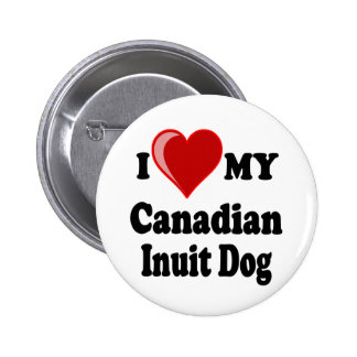 I Love (Heart) My Canadian Intuit Dog Pinback Buttons