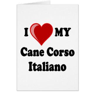 I Love (Heart) My Cane Corso Italiano Dog Greeting Card