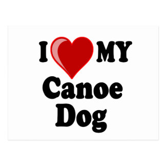 I Love (Heart) My Canoe Dog Postcard