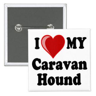 I Love (Heart) My Caravan Hound Dog Buttons