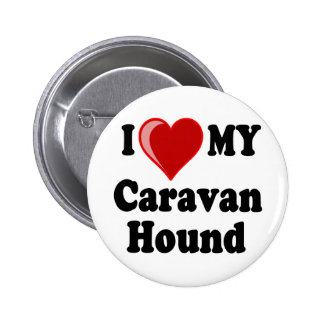 I Love (Heart) My Caravan Hound Dog Pin