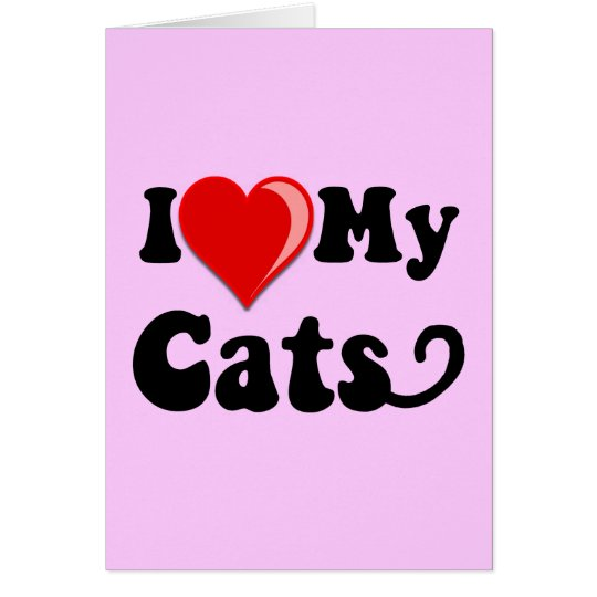 I Love (Heart) My Cats Card