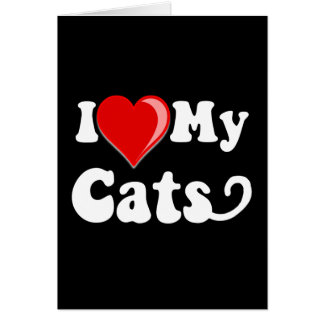 I Love (Heart) My Cats Greeting Cards