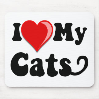 I Love (Heart) My Cats Mouse Pad