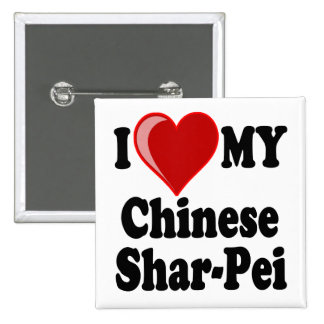 I Love (Heart) My Chinese Shar-Pei Dog Buttons