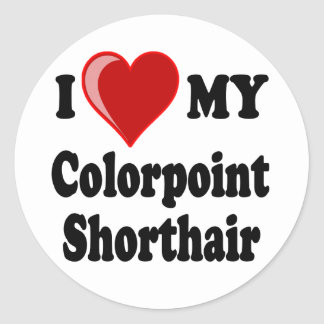 I Love (Heart) My Colorpoint Shorthair Cat Classic Round Sticker