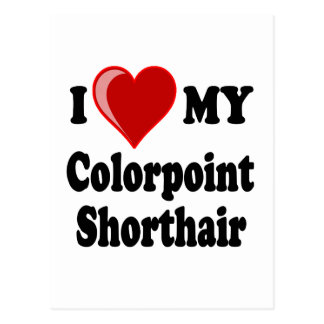 I Love (Heart) My Colorpoint Shorthair Cat Post Card