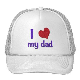 I Love (Heart) my Dad Hats