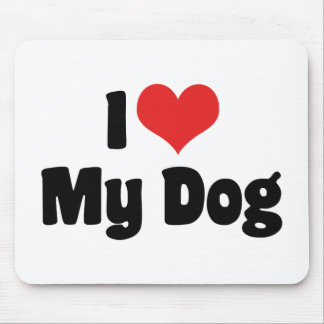 I Love Heart My Dog - Dog Lover Mouse Pad