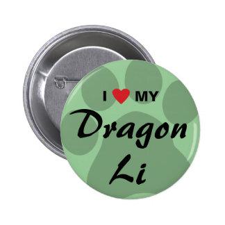 I Love (Heart) My Dragon Li Pawprint Design Pin