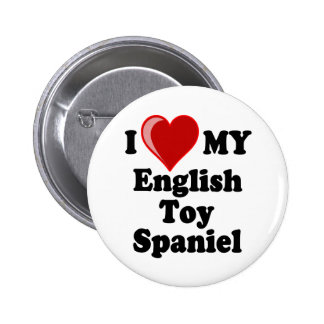 I Love (Heart) My English Toy Spaniel Dog Buttons