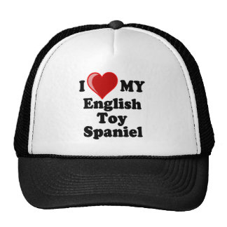 I Love (Heart) My English Toy Spaniel Dog Trucker Hat