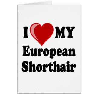 I Love (Heart) My European Shorthair Cat Card