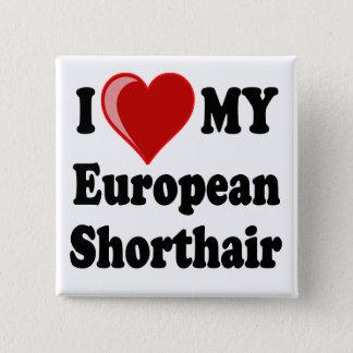 I Love (Heart) My European Shorthair Cat Pinback Button