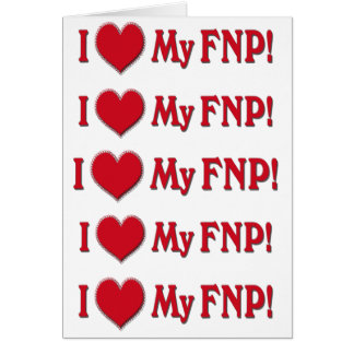 I LOVE (HEART) MY FNP - FAMILY NURSE PRACTITIONER CARD