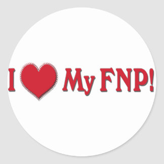 I LOVE (HEART) MY FNP - FAMILY NURSE PRACTITIONER CLASSIC ROUND STICKER