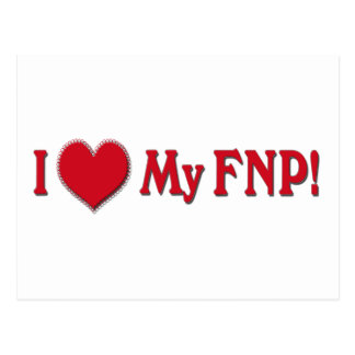 I LOVE (HEART) MY FNP - FAMILY NURSE PRACTITIONER POSTCARD
