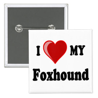 I Love (Heart) My Foxhound Dog Buttons