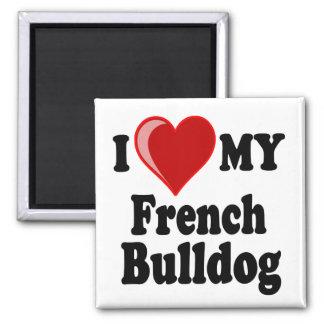 I Love (Heart) My French Bulldog Dog 2 Inch Square Magnet