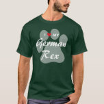 I Love (Heart) My German Rex Pawprint Design T-Shirt