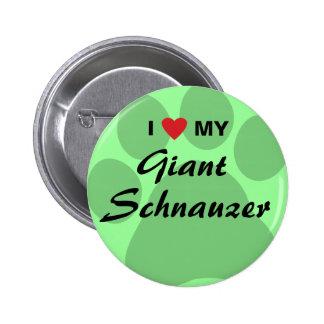 I Love (Heart) My Giant Schnauzer Button